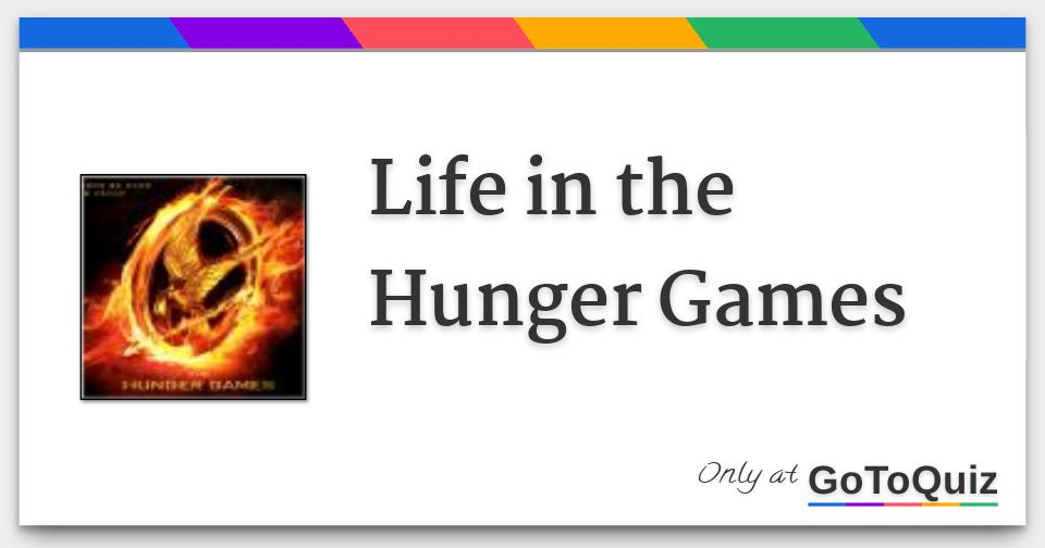 Life in the Hunger Games
