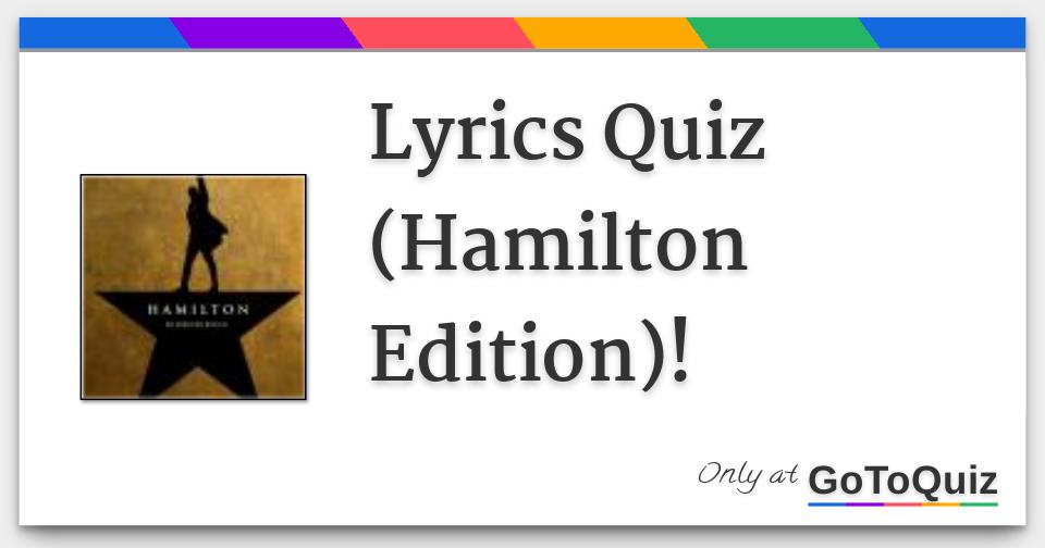 picture about Hamilton Lyrics Printable referred to as Lyrics Quiz (Hamilton Variation)!