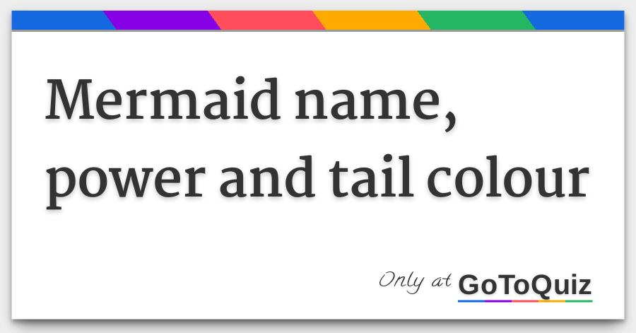 mermaid name, power and tail colour