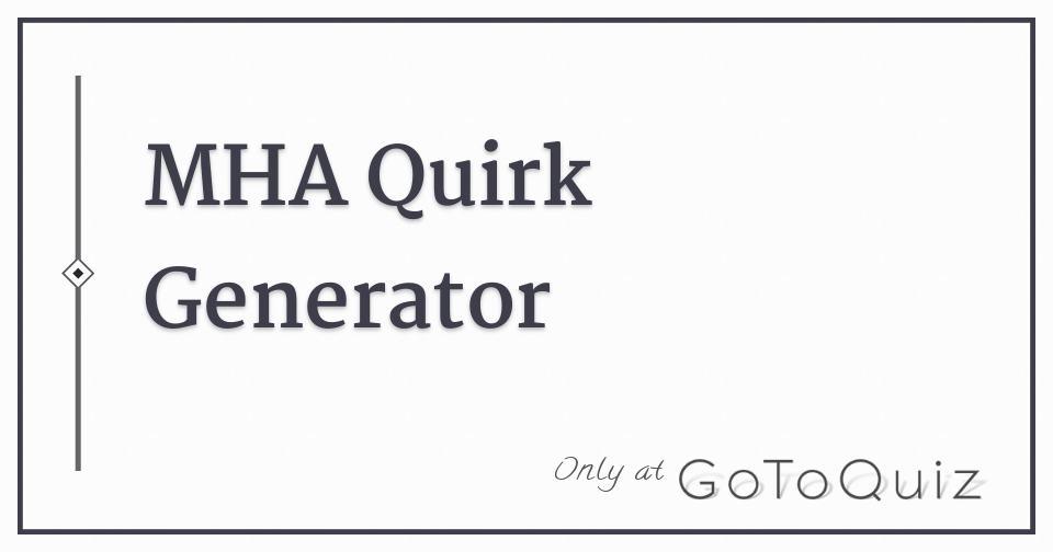 MHA Quirk Generator