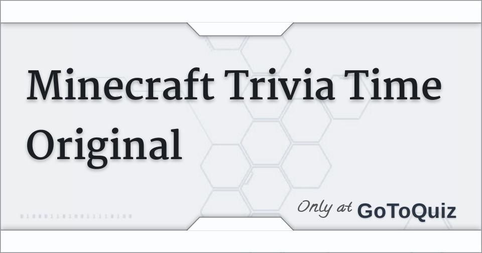 Minecraft Trivia Time Original