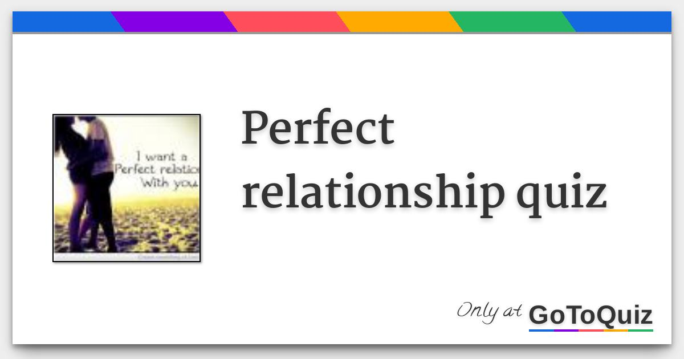 Perfect relationship quiz