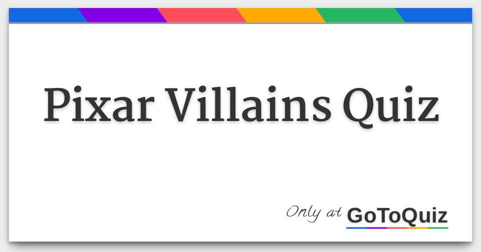 Pixar Villains Quiz