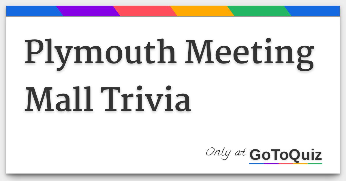 Pleasant Plymouth Meeting Mall Trivia Home Interior And Landscaping Oversignezvosmurscom