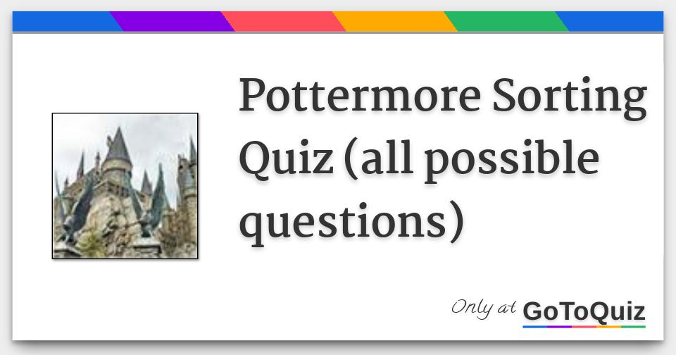 Pottermore Sorting Quiz All Possible Questions