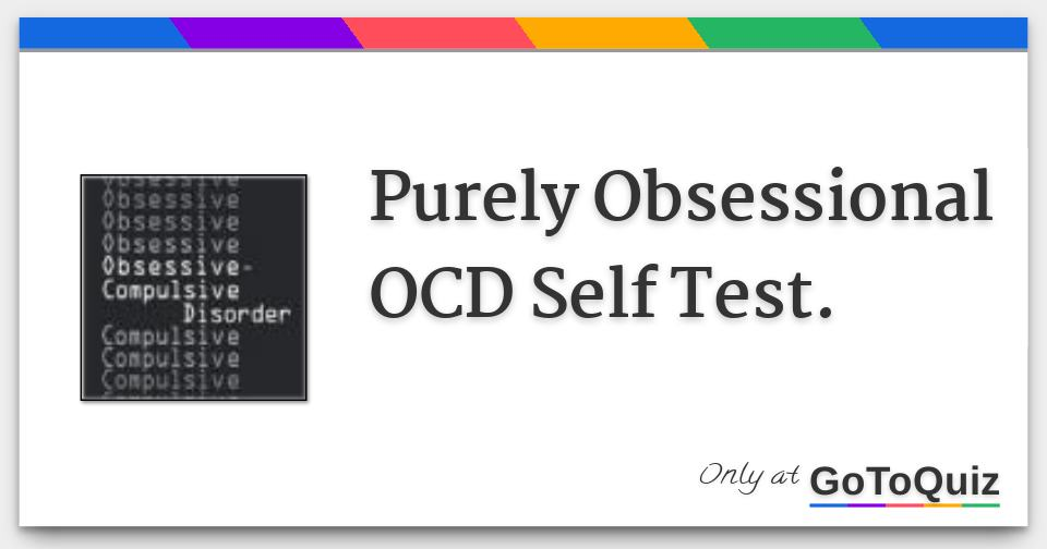 purely obsessional ocd self test.