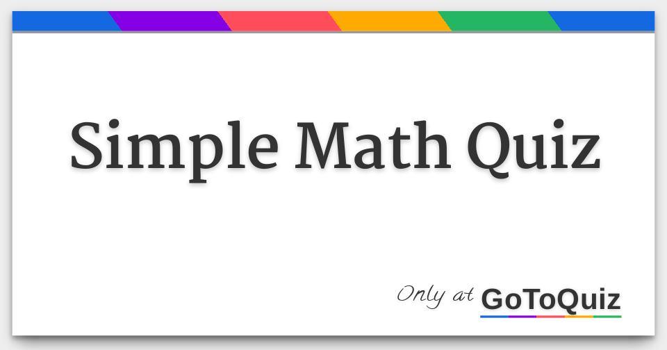 Simple Math Quiz