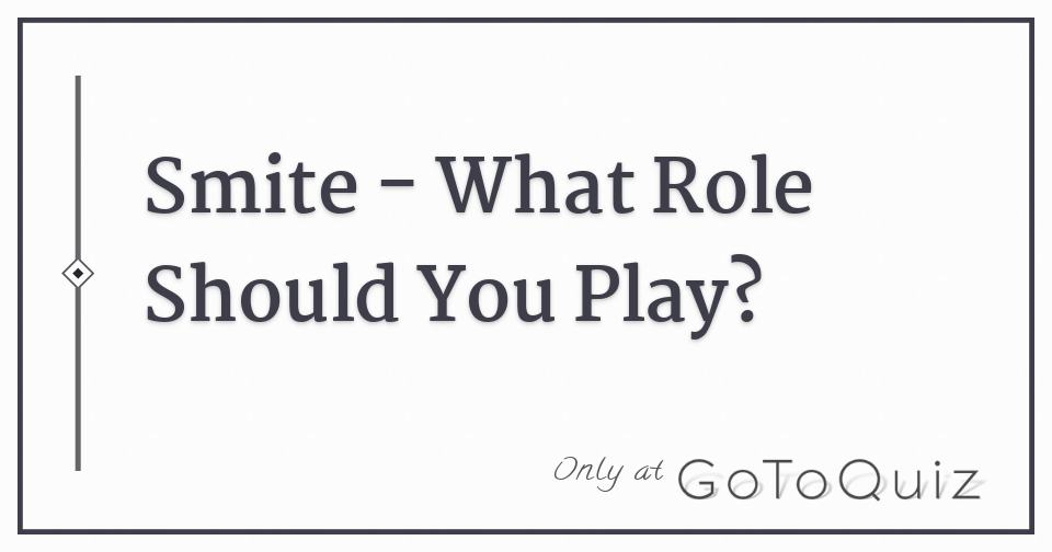 Smite - What Role Should You Play?