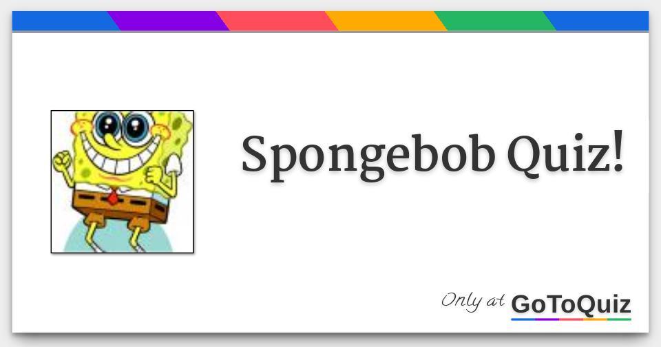 spongebob: buzzfeed spongebob quiz