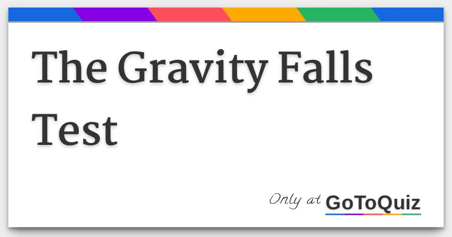 The Gravity Falls Test