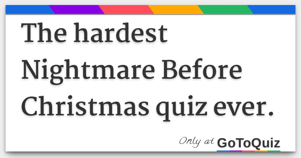 Christmas Trivia With Answers.The Hardest Nightmare Before Christmas Quiz Ever