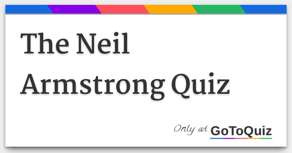 The Neil Armstrong Quiz