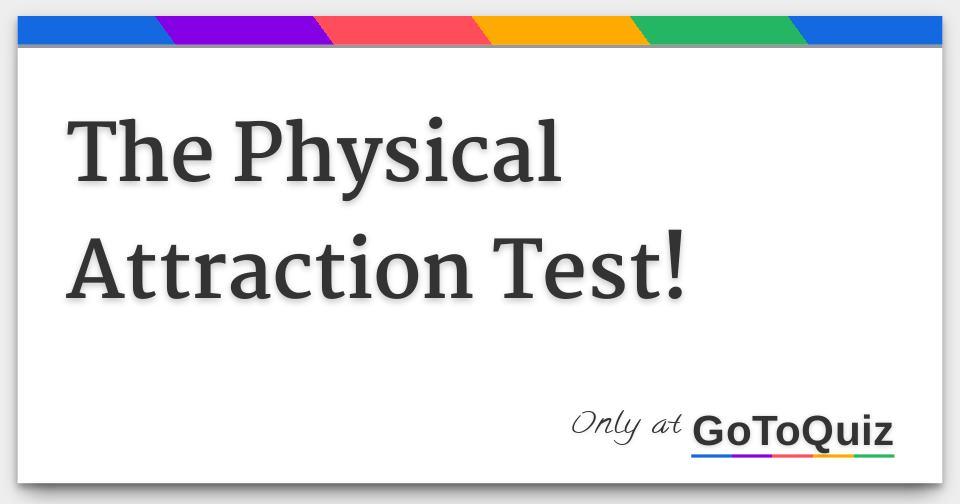 Online attraction test