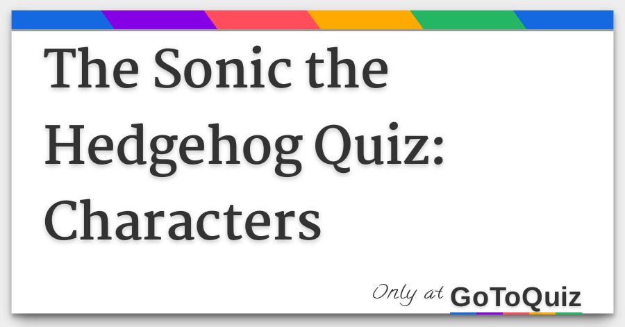 The Sonic The Hedgehog Quiz Characters
