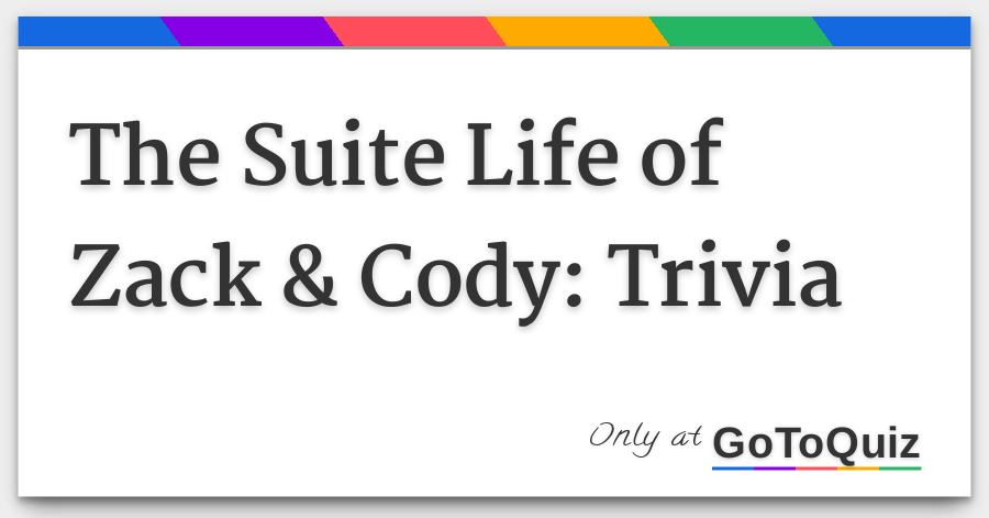 The Suite Life of Zack \u0026 Cody Trivia