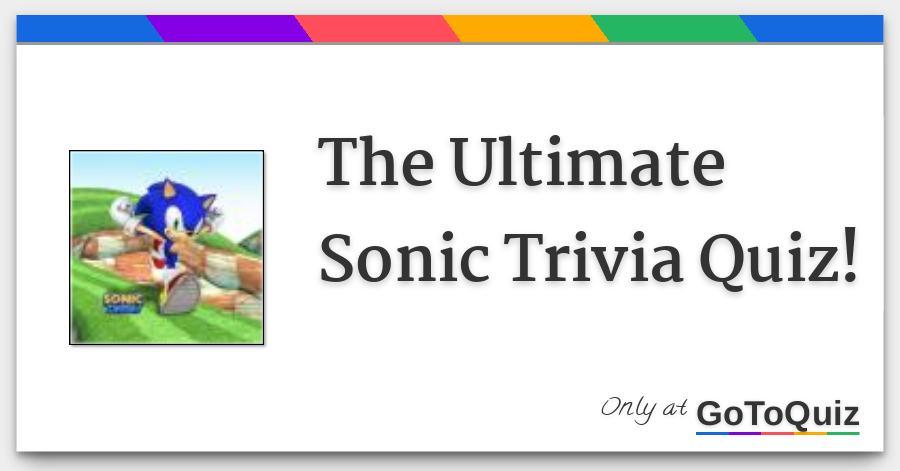 The Ultimate Sonic Trivia Quiz