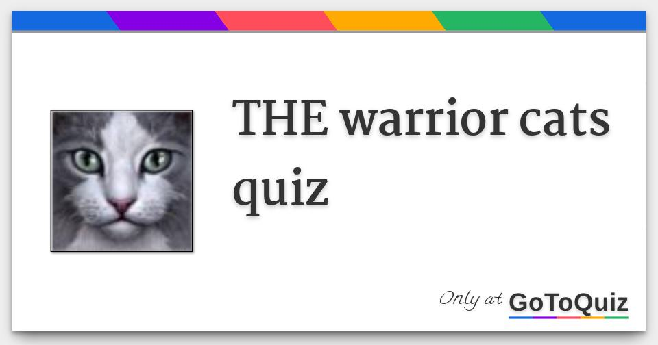 THE warrior cats quiz