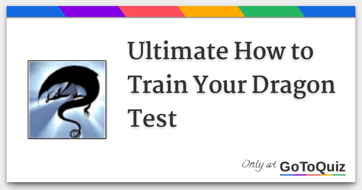 Ultimate how to train your dragon test ultimatehowtotrainyourdragontest fg ccuart Image collections