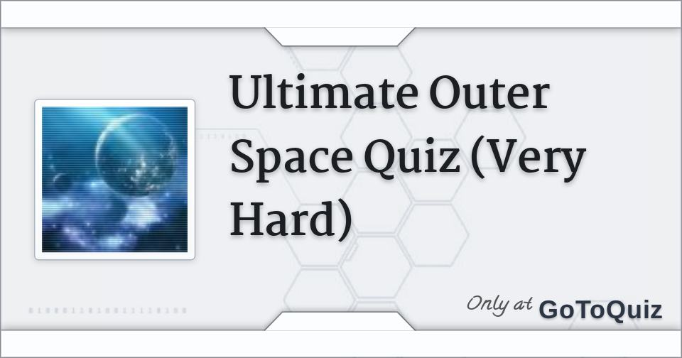 Ultimate Outer Space Quiz (Very Hard)