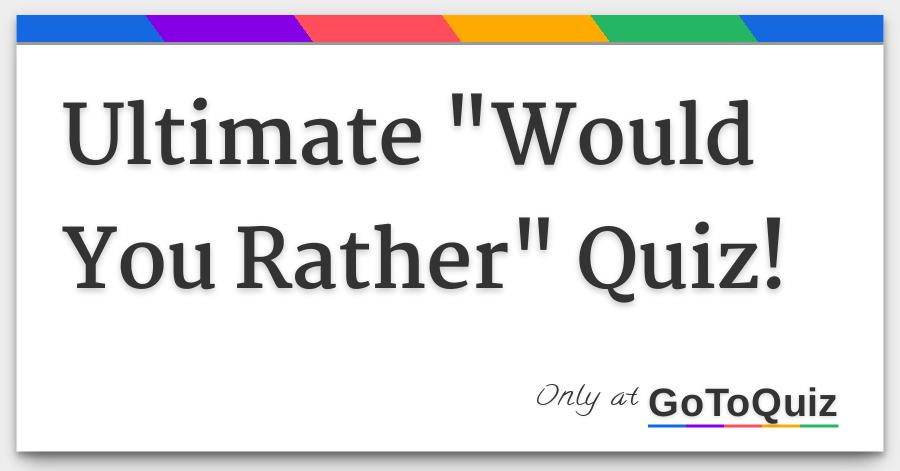 would you rather quiz