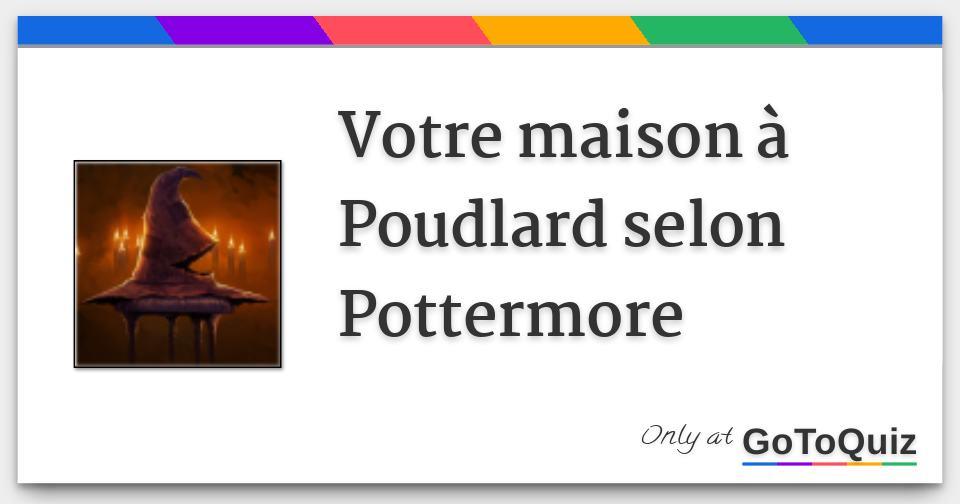 Votre maison à Poudlard selon Pottermore