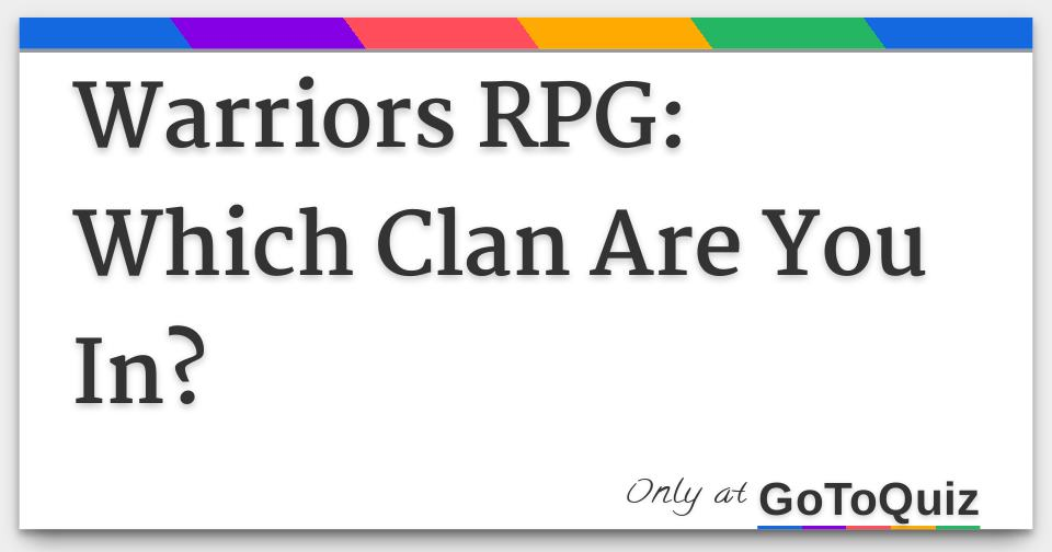 Warriors RPG: Which Clan Are You In?