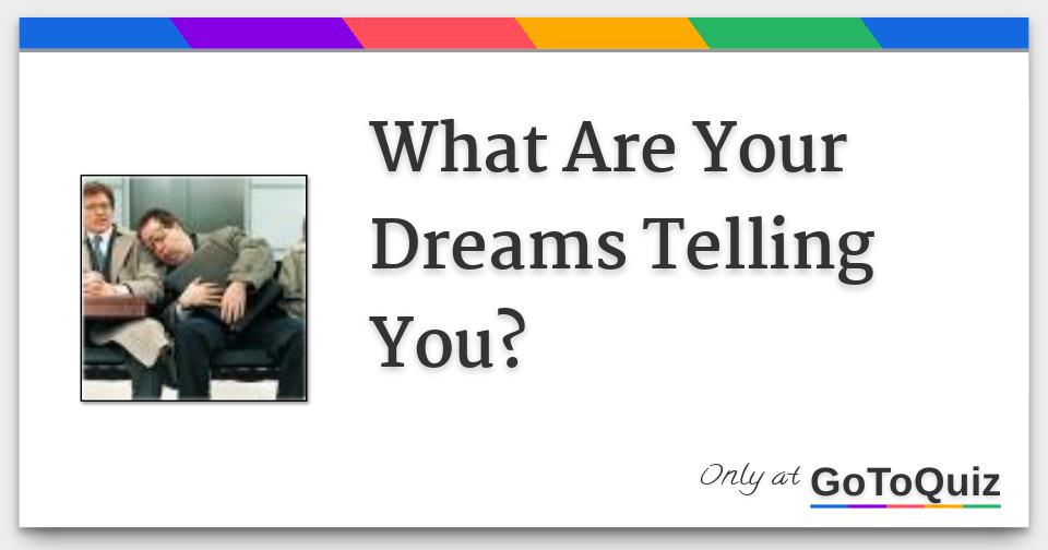 what your dreams say about you