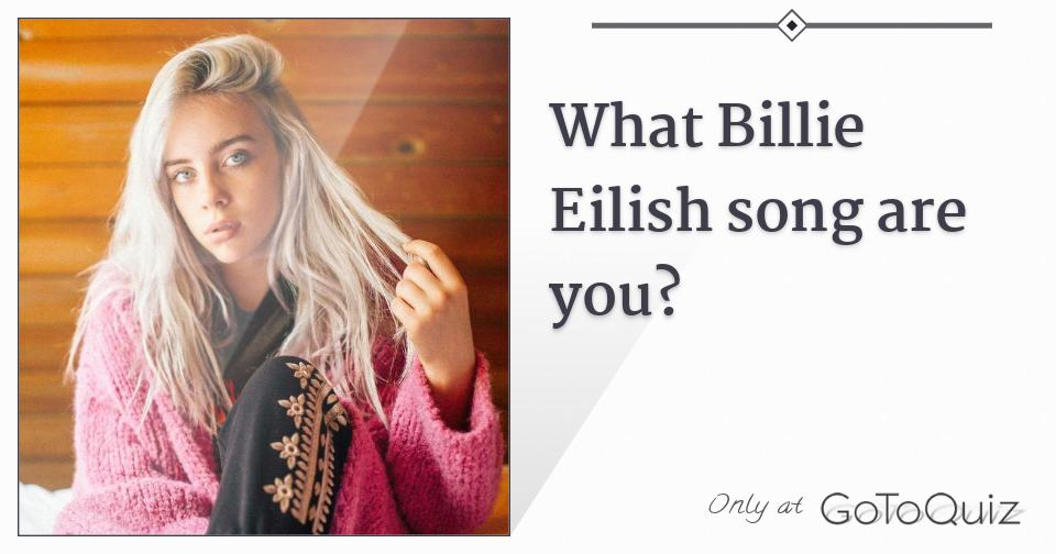 Find Out: Which Billie Eilish song are you?
