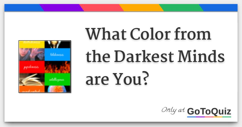 What Color from the Darkest Minds are You?