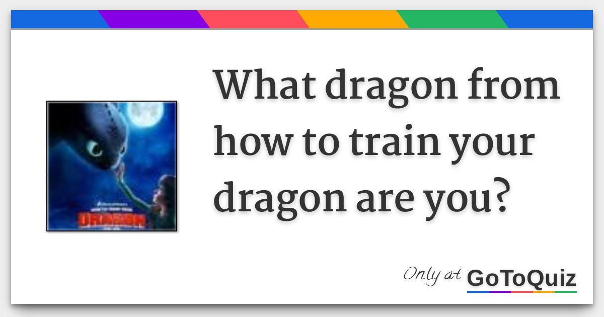 What dragon from how to train your dragon are you ccuart Choice Image