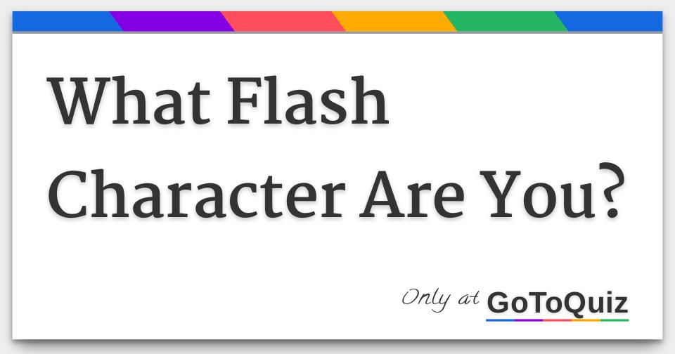What Flash Character Are You