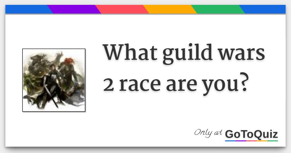 what guild wars 2 race are you?