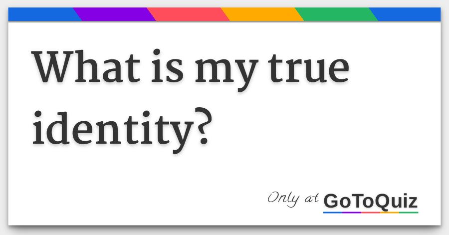 What is my identity