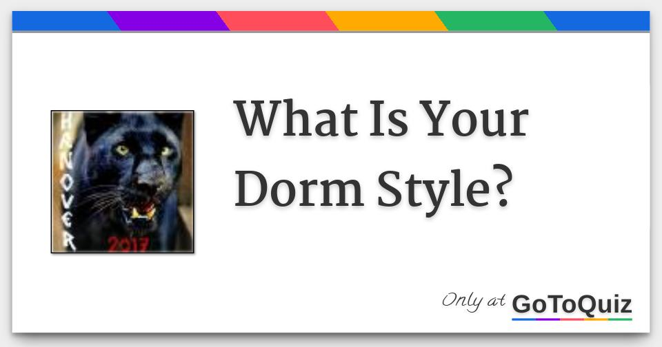 What Is Your Dorm Style?