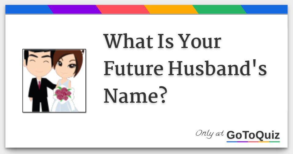 name of your future husband