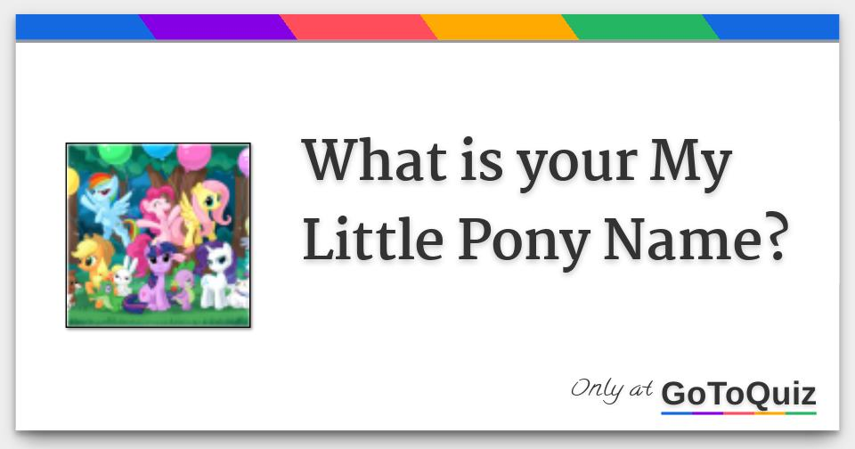 What Is Your My Little Pony Name