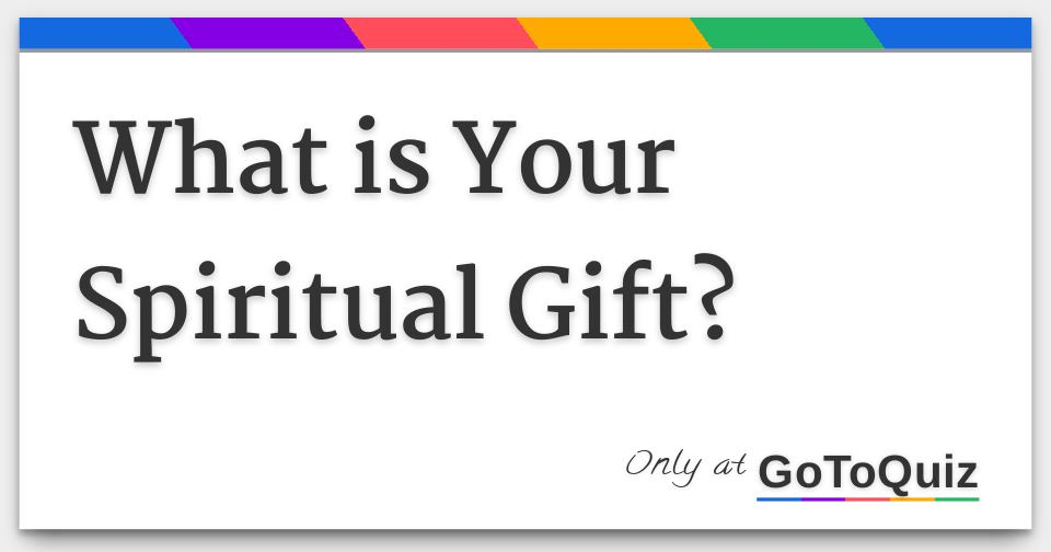 graphic relating to Free Printable Spiritual Gifts Test titled What is Your Religious Present?