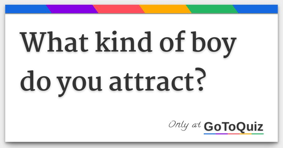 how attract a boy