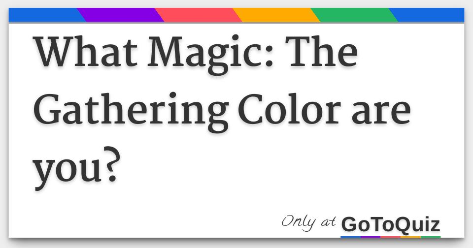 what magic the gathering color are you