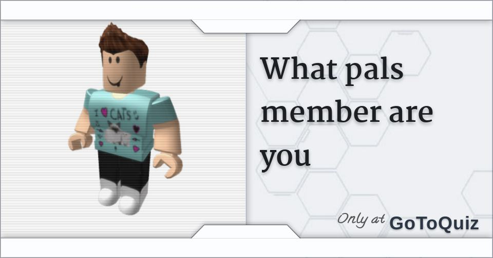what pals member are you