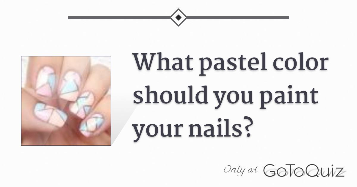 What Pastel Color Should You Paint Your Nails