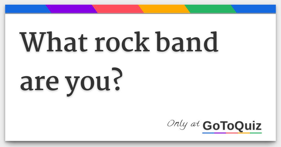 which rock band are you