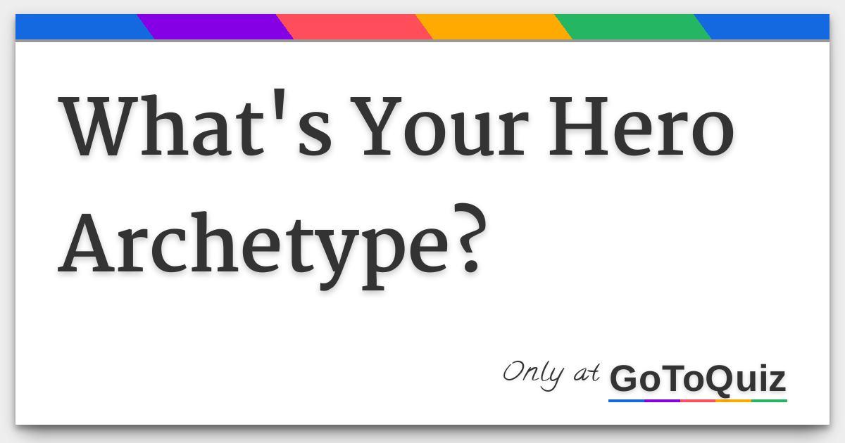 What's Your Hero Archetype?