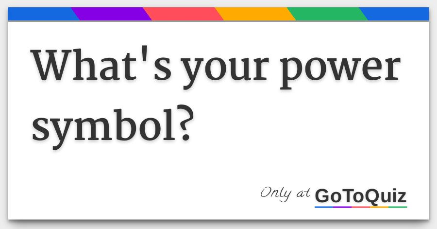 Whats Your Power Symbol Take This Quiz To Find Out