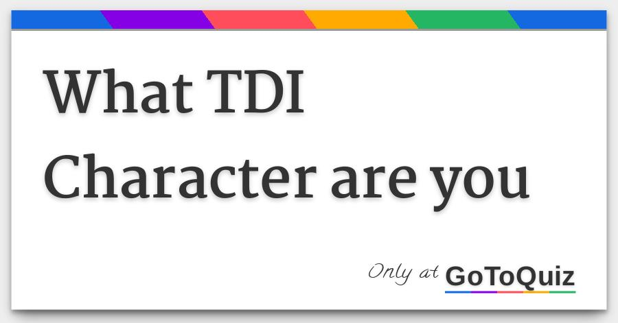 What Tdi Character Are You 10 Tw Jpg