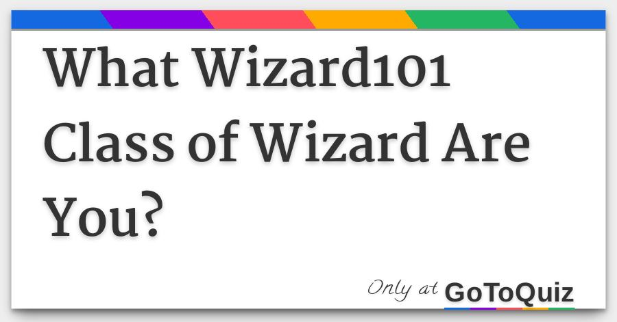What Wizard101 Class of Wizard Are You?