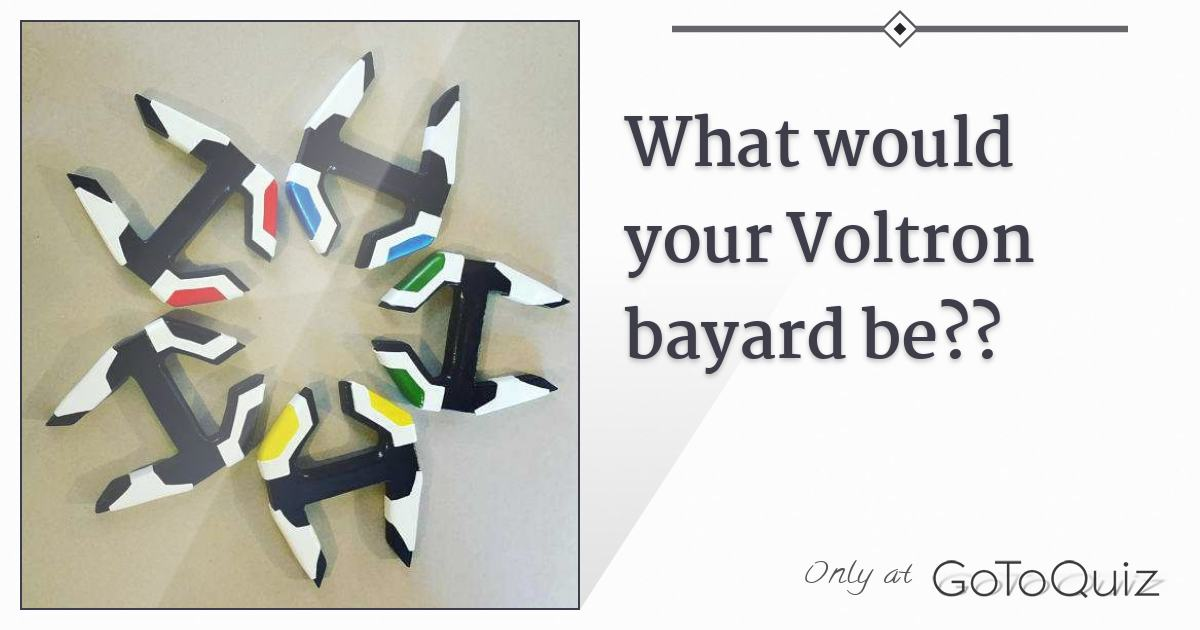 What would your Voltron bayard be??