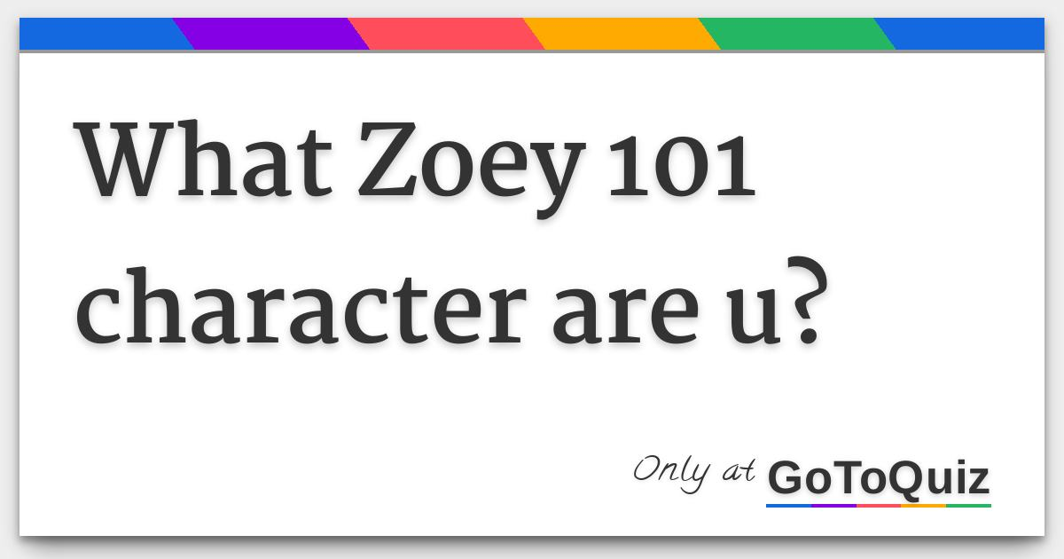 What Zoey 101 Character Are U