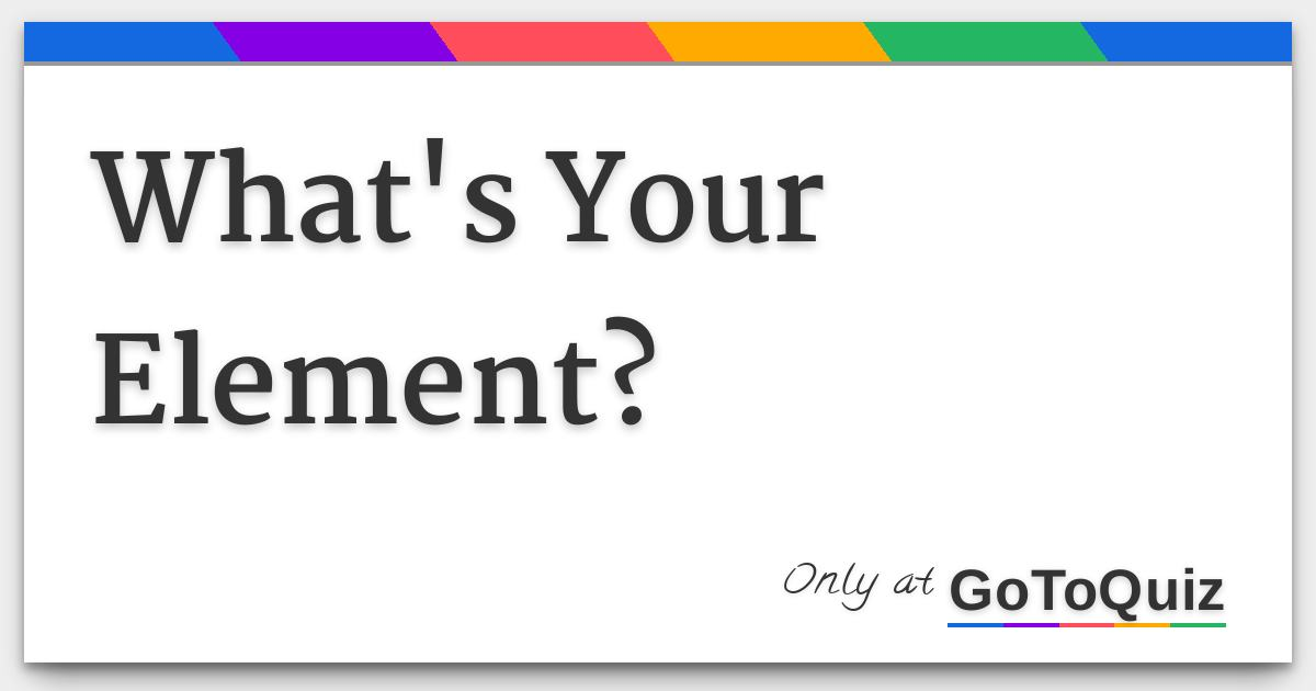 What's Your Element?