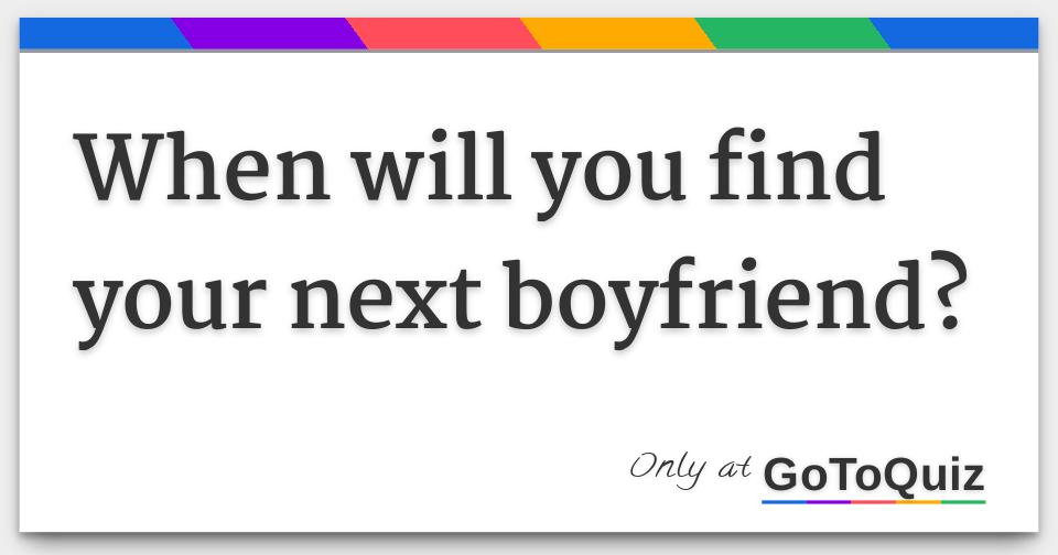 Where will i meet my boyfriend quiz